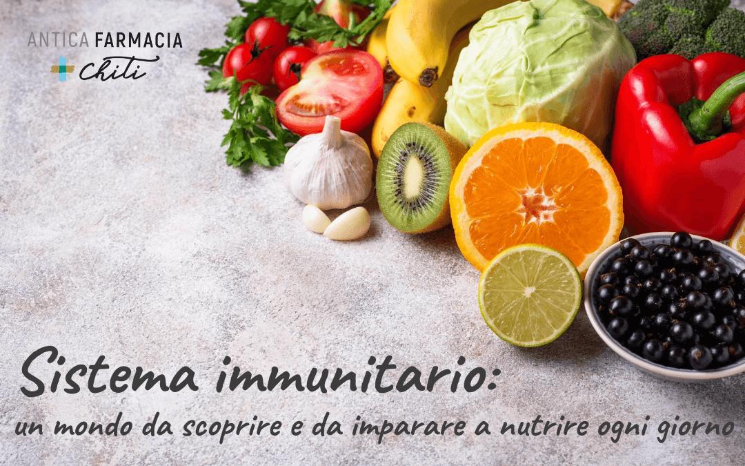 Sistema immunitario: un mondo da scoprire e da imparare a nutrire ogni giorno