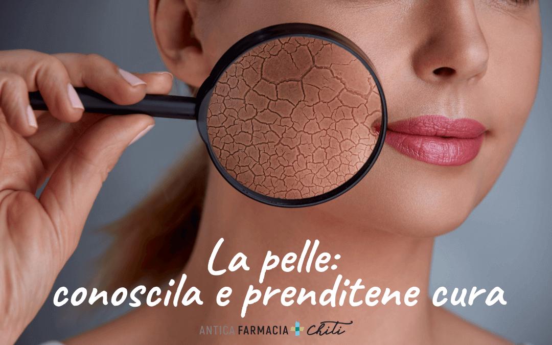 La pelle: conoscila e prenditene cura