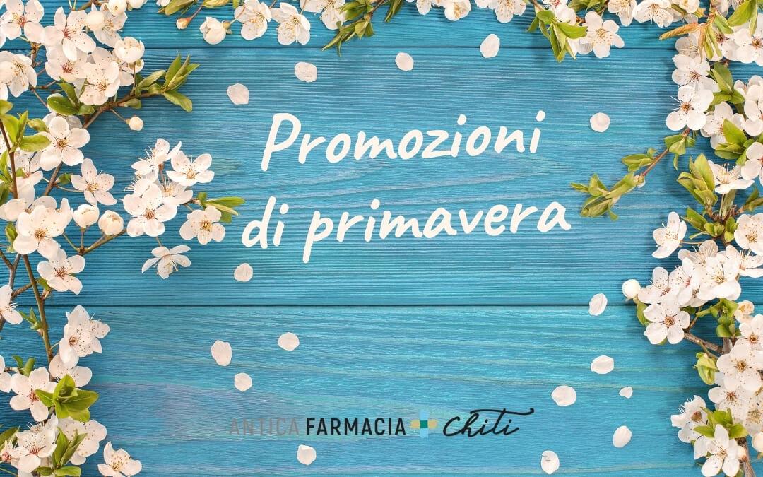 Promozioni di primavera 2021 - Antica Farmacia Chiti Pistoia