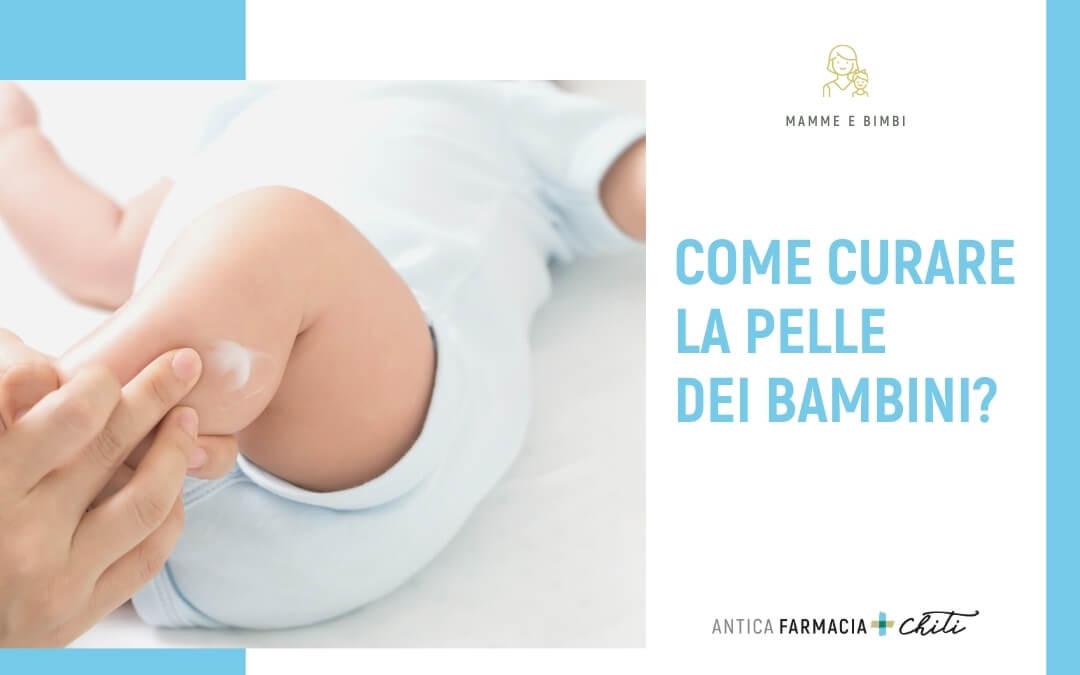Come curare la pelle dei bambini?